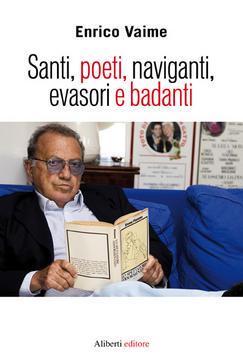 Santi, poeti, naviganti, evasori e badanti