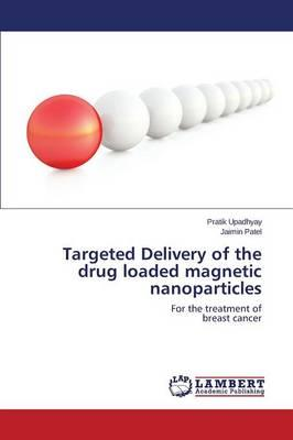 Targeted Delivery of the drug loaded magnetic nanoparticles