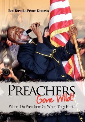 Preachers Gone Wild!