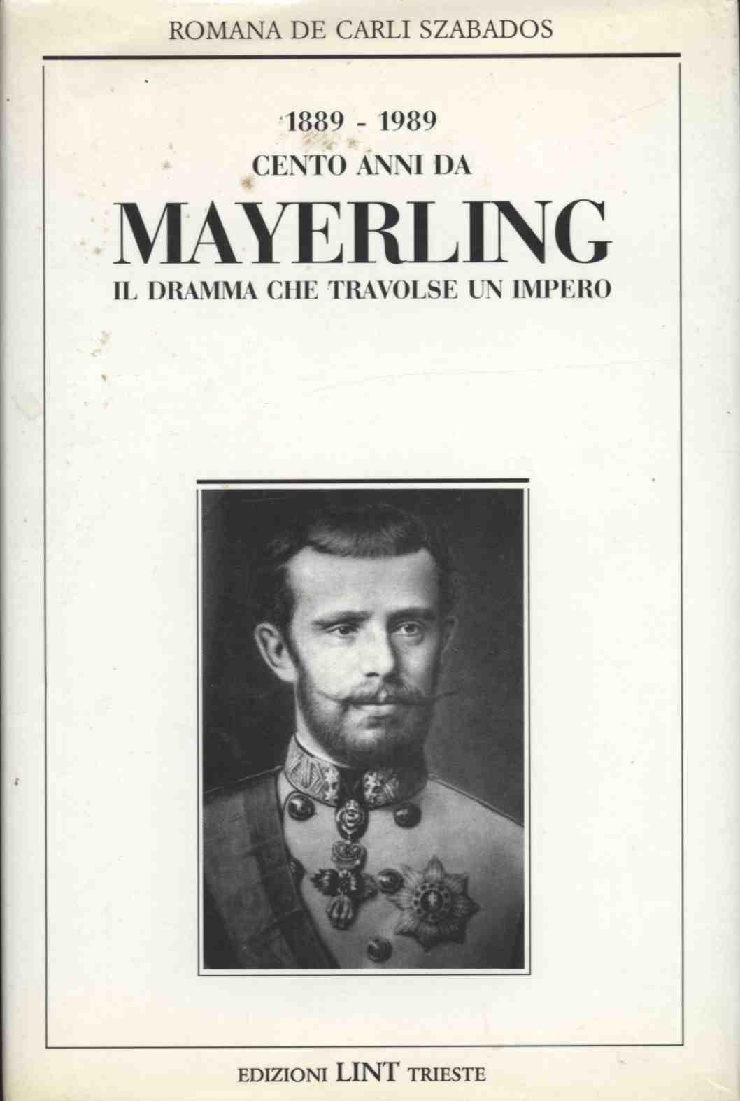 Cento anni da Mayerling, 1889-1989