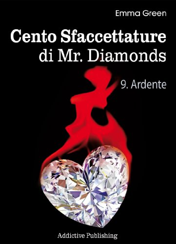 Cento Sfaccettature di Mr. Diamonds - vol. 9: Ardente
