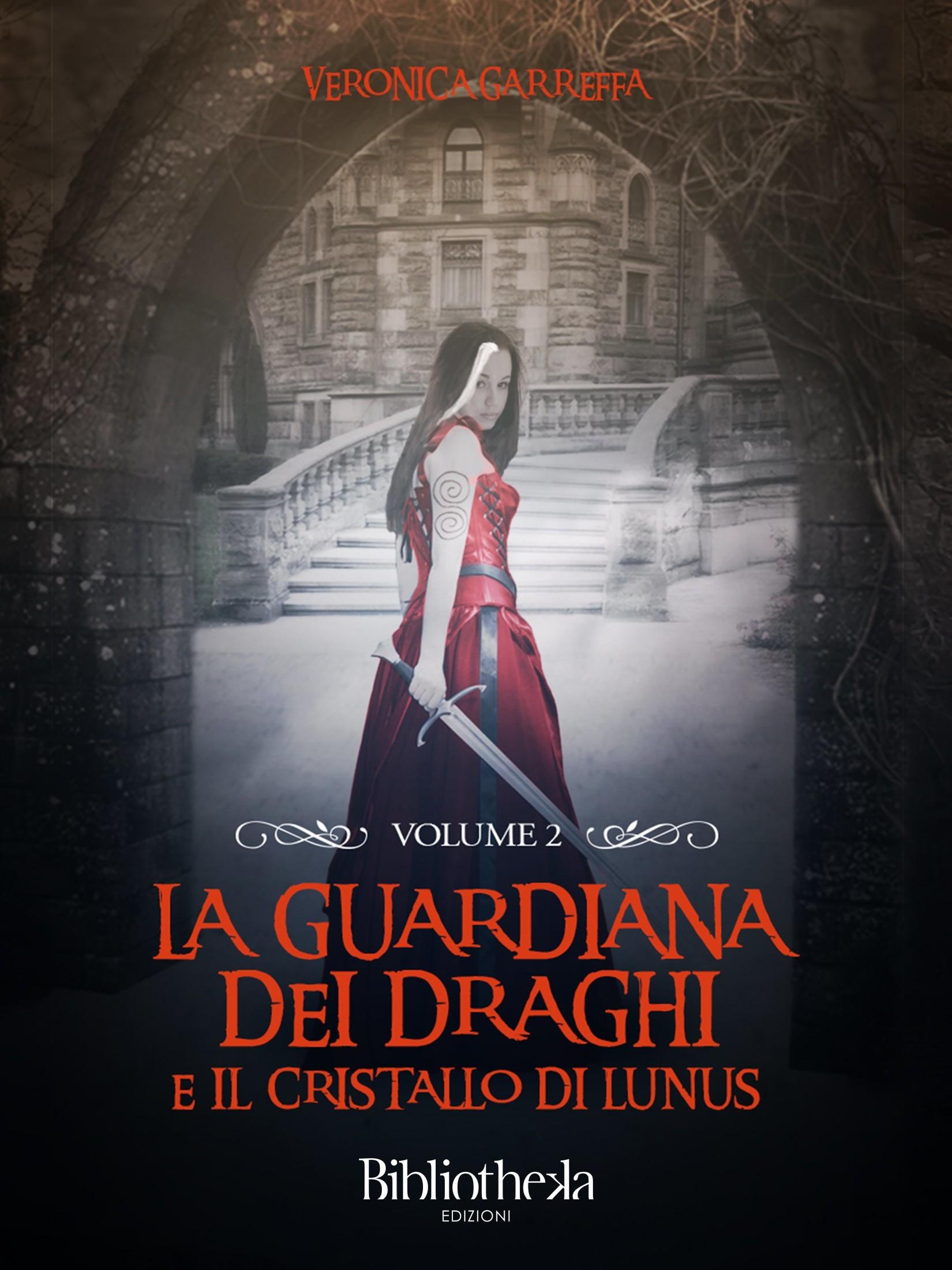 La guardiana dei draghi e il cristallo di Lunus - Vol. 1