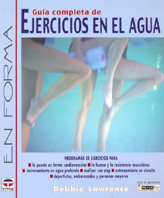 Guia Completa De Ejercicios En El Agua / Complete Guide to  Exercise in Water