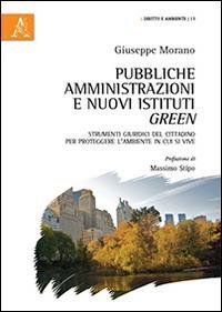 Pubbliche amministrazioni e nuovi istituti green. Strumenti giuridici del cittadino per proteggere l'ambiente in cui si vive