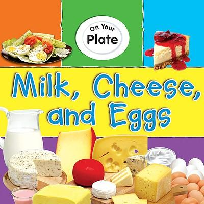Milk, Cheese, and Eggs