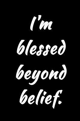 I'm Blessed Beyond B...