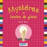 Mysteres et Boules de Glace
