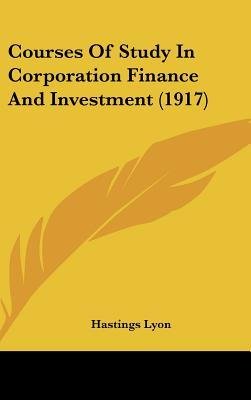 Courses of Study in Corporation Finance and Investment (1917)