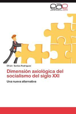 Dimensión axiológica del socialismo del siglo XXI