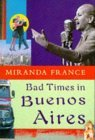 Bad Times in Buenos Aires