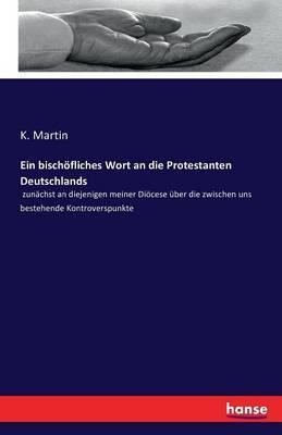 Ein bischöfliches Wort an die Protestanten Deutschlands