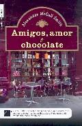 Amigos, Amor Y Choco...