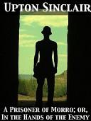 A Prisoner of Morro ...