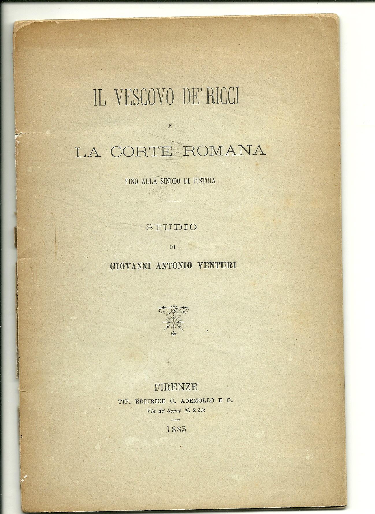 Il Vescovo de' Ricci e la Corte Romana fino al Sinodo di Pistoia