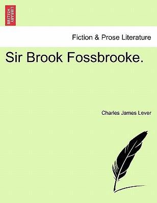 Sir Brook Fossbrooke. A NEW DITION