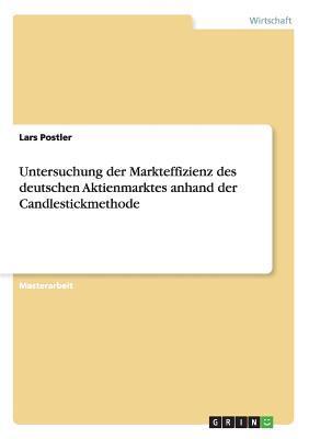Untersuchung der Markteffizienz des deutschen Aktienmarktes anhand der Candlestickmethode