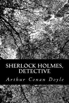 Sherlock Holmes, Detective