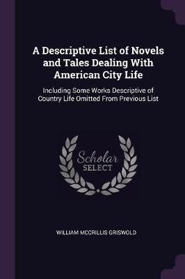 A Descriptive List of Novels and Tales Dealing with American City Life