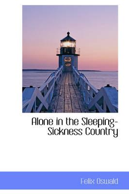 Alone in the Sleeping-sickness Country