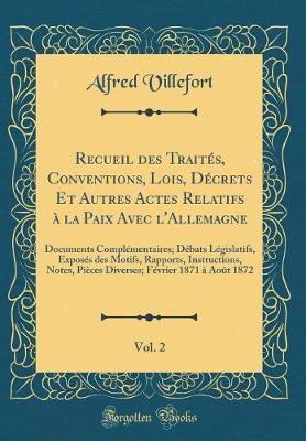 Recueil des Traités, Conventions, Lois, Décrets Et Autres Actes Relatifs à la Paix Avec l'Allemagne, Vol. 2