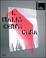 La Biennale di Venezia. 11ª Mostra internazionale di architettura. L'Italia cerca casa-Housing Italy. Catalogo della mostra (Venezia, 2008)
