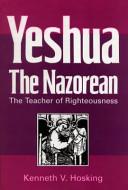 Yeshua, the Nazorean