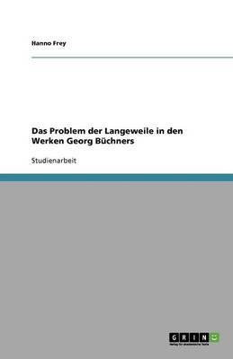 Das Problem der Langeweile in den Werken Georg Büchners