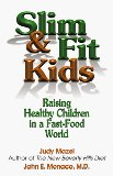 Slim & Fit Kids - Raising Healthy Children in a Fast-Food World