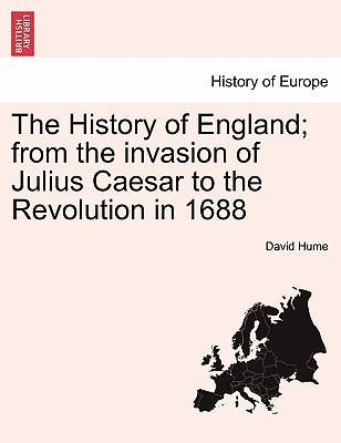 The History of England; from the invasion of Julius Caesar to the Revolution in 1688. Vol. VI