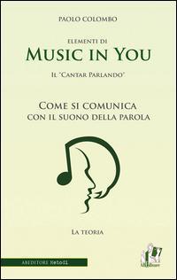 Music in you. Il cantar parlando. Come si comunica con il suono della parola