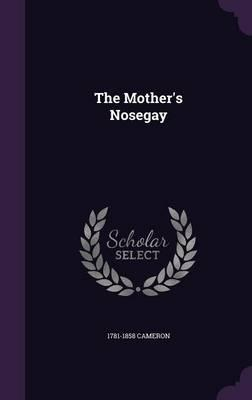 The Mother's Nosegay