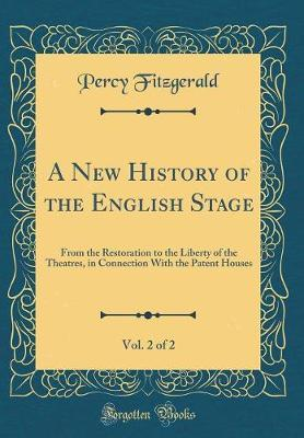 A New History of the English Stage, Vol. 2 of 2