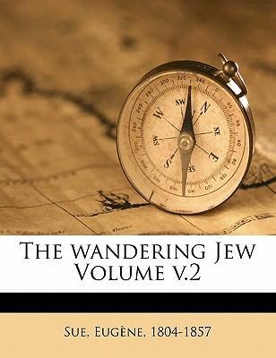 The Wandering Jew Vo...