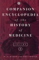 Companion encyclopedia of the history of medicine. 2