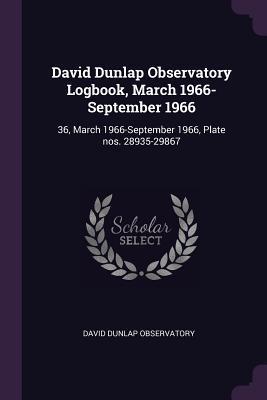 David Dunlap Observatory Logbook, March 1966-September 1966