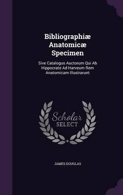 Bibliographiae Anatomicae Specimen