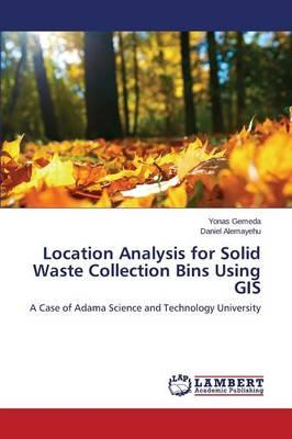 Location Analysis for Solid Waste Collection Bins Using GIS