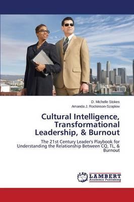 Cultural Intelligence, Transformational Leadership, & Burnout