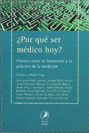 Por que ser medico hoy?/ Why be a doctor today?