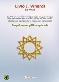 Exercícios guiados. Biopsicoenergética aplicada. Con Audio