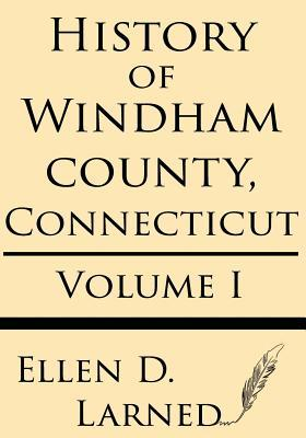 History of Windham County, Connecticut Volume 1