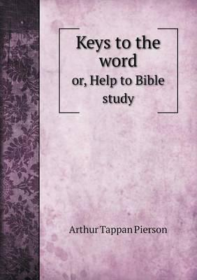 Keys to the Word Or, Help to Bible Study