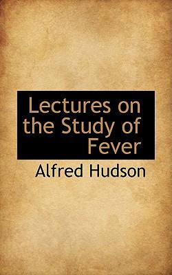 Lectures on the Study of Fever