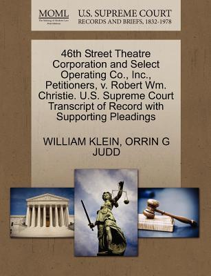 46th Street Theatre Corporation and Select Operating Co., Inc., Petitioners, V. Robert Wm. Christie. U.S. Supreme Court Transcript of Record with Supp