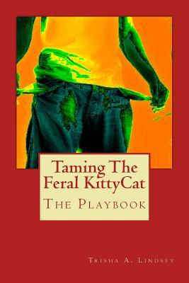 Taming the Feral Kittycat