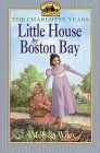 Little House by Boston Bay: Charlotte Years