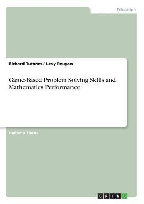 Game-Based Problem Solving Skills and Mathematics Performance
