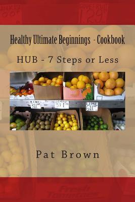 Healthy Ultimate Beginnings Cookbook