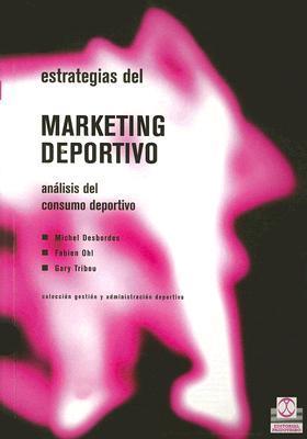 Estrategias del marketing deportivo / Sports marketing strategies