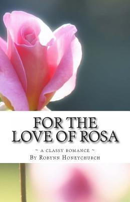 For the Love of Rosa